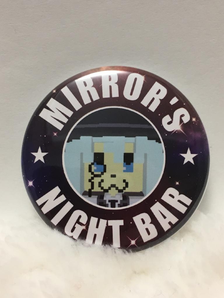 Mirror's Night Barバッチ