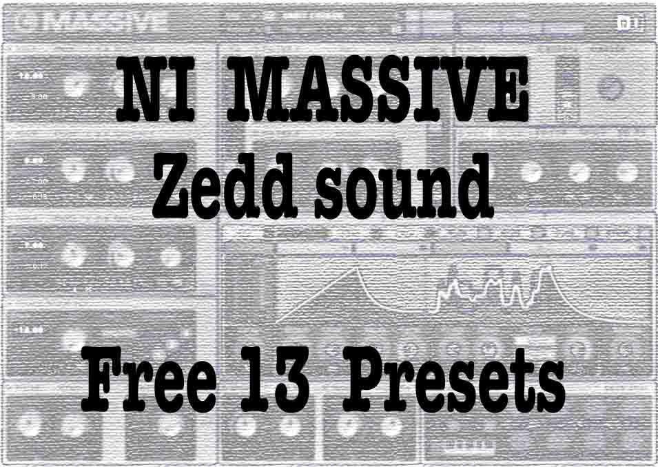 NI Massive Zedd sound