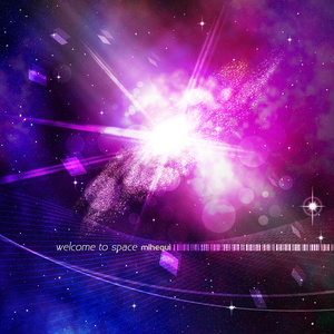 Welcome to space / mihequi