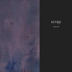 fuyuru0 - scrap
