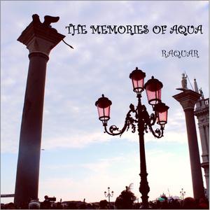The Memories of AQUA / RAQUAR