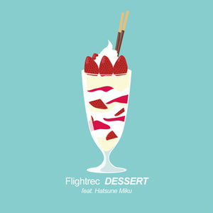 Flightrec / DESSERT feat. Hatsune Miku