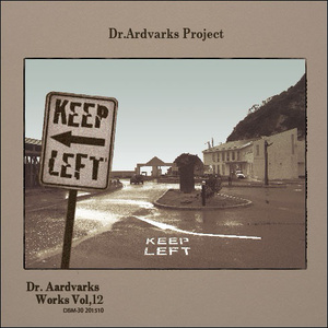 "Dr.Aardvark Project / Dr.Aardvarks Works Vol,12 ""KEEP LEFT"""