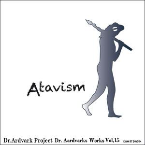 Dr.Aardvark Project / Dr.Aardvarks Works vol.15 'Atavism'