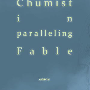Chumist in paralleling fable