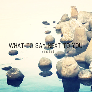 what to say next to you