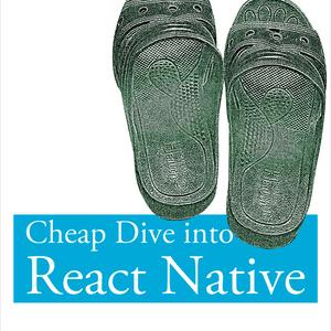 Cheap Dive into React Native(紙本の注文場所は移動しました。商品紹介を見てください)