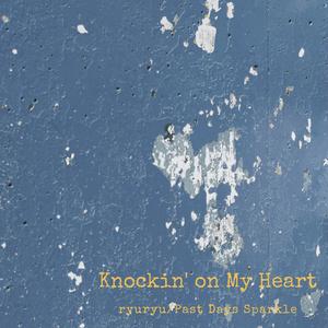 Knockin' on My Heart