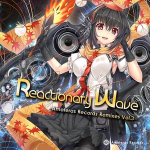 Reactionary Wave -Amateras Records Remixes Vol.3- / Amateras Records