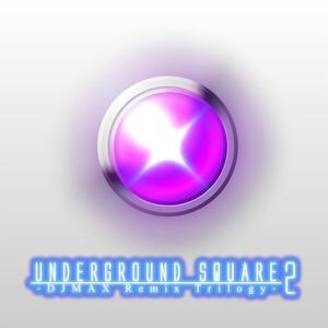 Underground Square 2 -DJMAX Remix Trilogy-