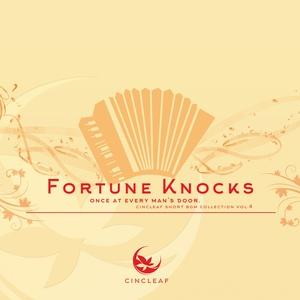 Fortune knocks