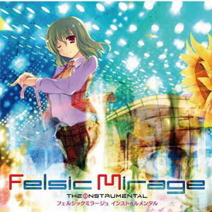 【ENS-0010】Felsic Mirage the Insturumental