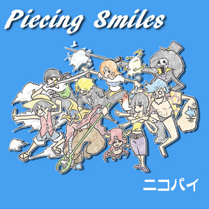 【ニコパイ】Piecing Smiles