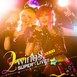 2wingS SUPER LIVE!! +more