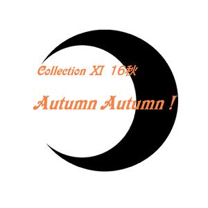 Collection Ⅺ 16秋「Autumn Autumn!」(ダウンロード音源)