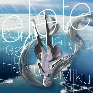 【CD版】「ELATE」Aura Qualic ft. 初音ミク