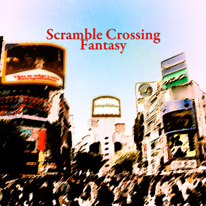 Scramble Crossing Fantasy[DL版]