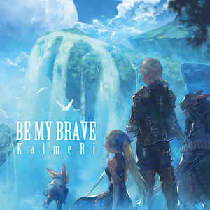 BE MY BRAVE