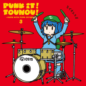 PUNK IT!TOUHOU!3 ―IOSYS HITS PUNK COVERS―