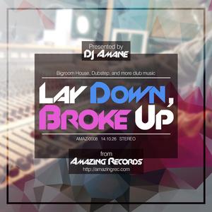 Lay Down, Broke Up
