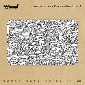 [WD17] MACARONIMAN / The Sweden Hour Part.1