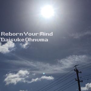 Reborn Your Mind