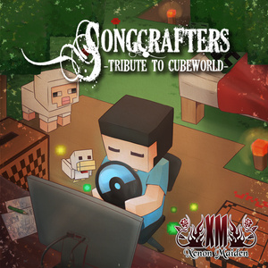 SONGCRAFTERS -Tribute to Cubeworld-