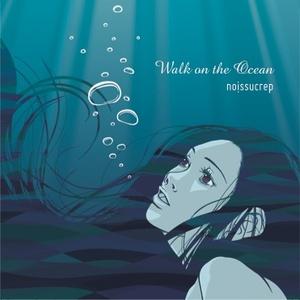 EP Walk on the Ocean