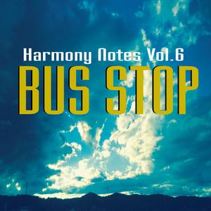 vol.6 BUS STOP (楽譜付き)