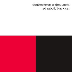 red rabbit, black cat - doubleeleven undercurrent