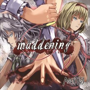 maddening
