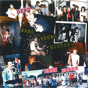 GERU BAND VOCAL HISTORY 1992-2017