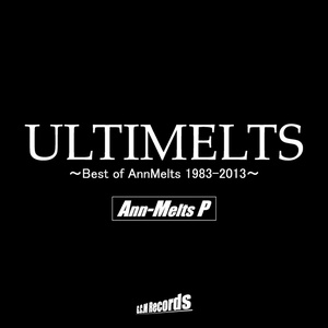 ULTIMELTS ~Best of AnnMelts 1983-2013~(CD)