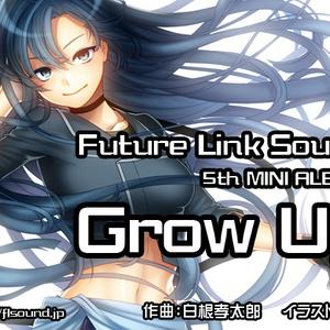 Future Link Sound 5th MINI ALBUM 「Grow Up」