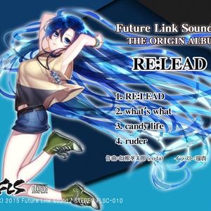 Future Link Sound THE ORIGIN ALBUM 「RE:LEAD」