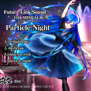 Future Link Sound 11th MINI ALBUM 「Particle Night」