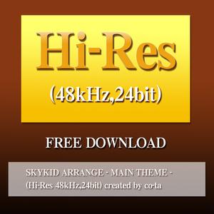 SKYKID ARRANGE - MAIN THEME - (Hi-Res 48kHz,24bit) created by co-ta