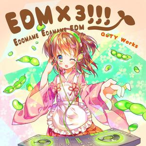 EDM×3!!!(EDOMAE EDAMAME EDM!!!) DL版